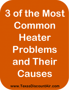 3 of the Most Common Heater Problems and What is Causing Those Problems